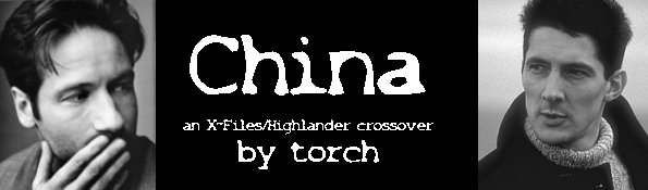 China, an X-Files/Highlander crossover